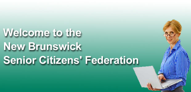 Welcome to the New Brunswick Senior Citizens' Federation